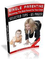 Single Parenting Becoming the Best Parent For Your Child