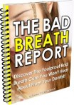 The Bad Breath Report: The Quick & Easy Cure For Bad Breath!